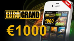 EuroGrand Offers New Mobile Players $/£/€1000 Cash Bonus!