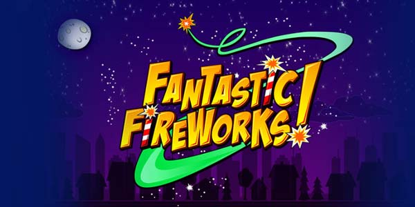 Fantastic Fireworks Slots Review and Two More